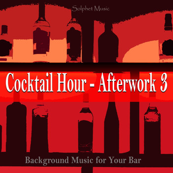 Various Artists - Cocktail Hour - Afterwork 3 (Background Music for Your Bar)