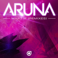 Aruna - What If (Remixes)