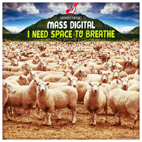 Mass Digital - I Need Space To Breathe
