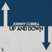 Johnny Correa - Up and Down