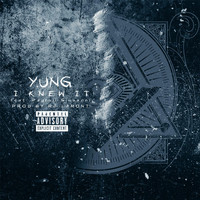 Yung - I Knew It (feat. Payroll Giovanni)