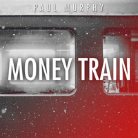 Paul Murphy - Money Train
