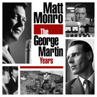 Matt Monro - The George Martin Years