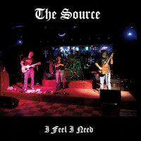 The Source - I Feel I Need