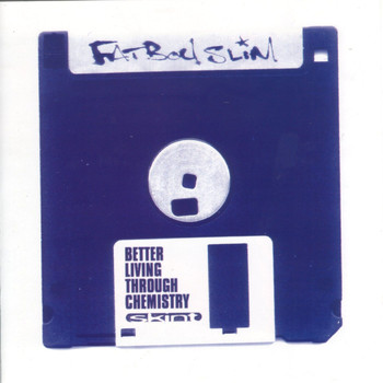 Fatboy Slim - Better Living Through Chemistry