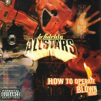 Lo Fidelity Allstars - How to Operate With a Blown Mind (Explicit)
