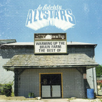Lo Fidelity Allstars - Warming Up the Brain Farm: The Best of (Explicit)