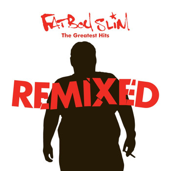 Fatboy Slim - Greatest Hits Remixed (Explicit)