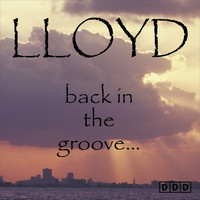 Lloyd - Back in the Groove...