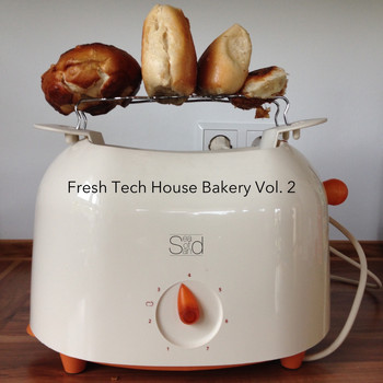 Various Artists - Fresh Tech House Bakery, Vol. 2 (Explicit)