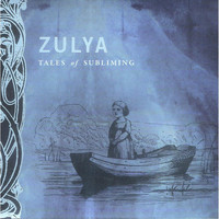 Zulya - Tales of Subliming (feat. The Children of the Underground)