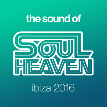 Various Artists - The Sound Of Soul Heaven Ibiza 2016