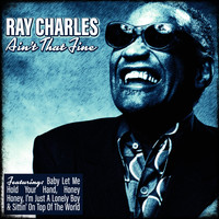 Ray Charles - Ain't That Fine