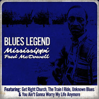 Mississippi Fred McDowell - Blues Legend - Mississippi Fred McDowell