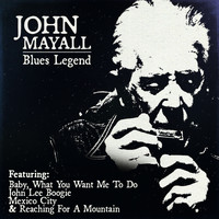 John Mayall - Blues Legend John Mayall