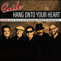 Exile - Hang Onto To Your Heart