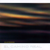 William Basinski - El Camino Real