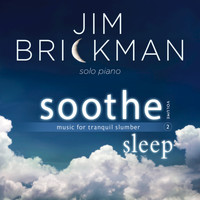 Jim Brickman - Soothe, Vol. 2: Sleep (Music for Tranquil Slumber)