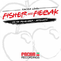Fisher & Fiebak - Do You Remember / Automatic