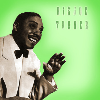 Big Joe Turner - Big Joe Turner's Greatest Hits