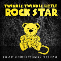 Twinkle Twinkle Little Rock Star - Lullaby Versions of Killswitch Engage