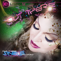 Kristine W - Out There - The Remixes, Pt. 2