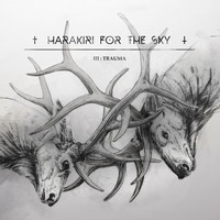Harakiri for the Sky - III:Trauma (Explicit)