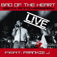 Frankie J - Bad of the Heart (25th Anniversay Live) [feat. Frankie J]