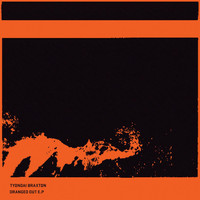 Tyondai Braxton - Oranged Out - EP