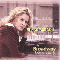 Christiane Noll - A Broadway Love Story