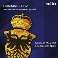 Cappella Murensis & Les Cornets Noirs - Paradisi Gloria (Sacred Music by Emperor Leopold I)