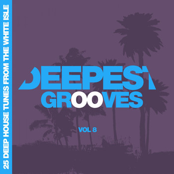 Various Artists - Deepest Grooves - 25 Deep House Tunes from the White Isle, Vol. 8