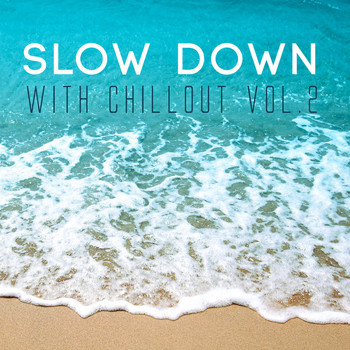 Various Artists - Slow Down with Chillout, Vol. 2