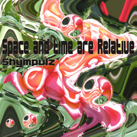 Shympulz - Space and Time Are Relative