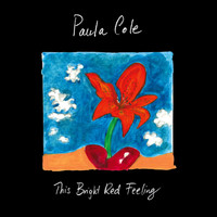 PAULA COLE - This Bright Red Feeling (Live in New York City)