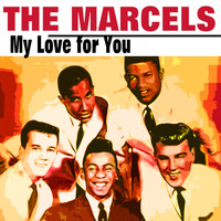 The Marcels - My Love for You
