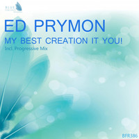 Ed Prymon - My Best Creation It You!