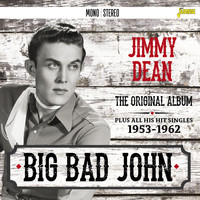 Jimmy Dean - Big Bad John - Album & Singles Collection 1953 - 1962