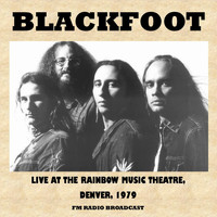 Blackfoot - Live at the Rainbow Music Theatre, Denver, 1979 (FM Radio Broadcast)