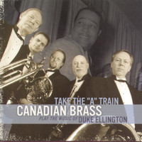 "The Canadian Brass - Take The ""A"" Train"