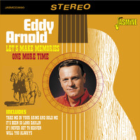 Eddy Arnold - Let's Make Memories One More Time