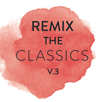 Various Artists - Remix The Classics (Vol. 3)