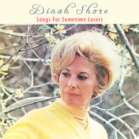 Dinah Shore - Songs for Sometime Losers