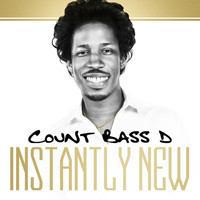 Count Bass D - Instantly New (Explicit)