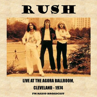 Rush - Live at the Agora Ballroom, 1974 (FM Radio Broadcast)