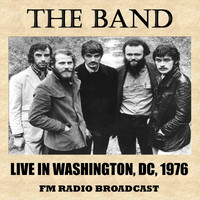 The Band - Live in Washington DC. 1976 (FM Radio Broadcast)