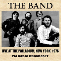 The Band - Live at the Palladium, New York, 1976 (FM Radio Broadcast)