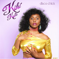 Kiki Kyte - Disco Chick (Explicit)