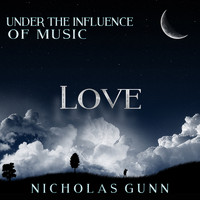 Nicholas Gunn - Love, Under the Influence of Music