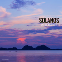 Solanos - Trust Yourself